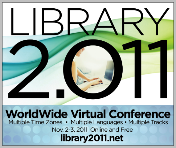 Library 2.011 Worldwide Virtual Conference