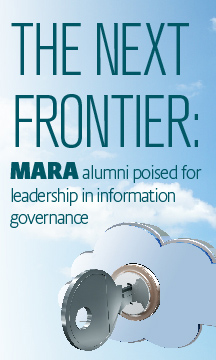 Read about the most recent graduates of the fully online MARA program in the article, MARA Alumni Poised for Leadership in Information Governance