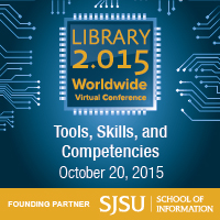 Library 2.015 Worldwide Virtual Conference co-founded by the School of Information at San Jose State University