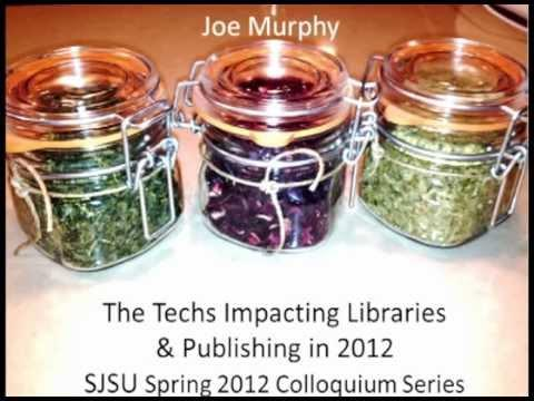 The Techs Impacting Libraries & Publishing in 2012
