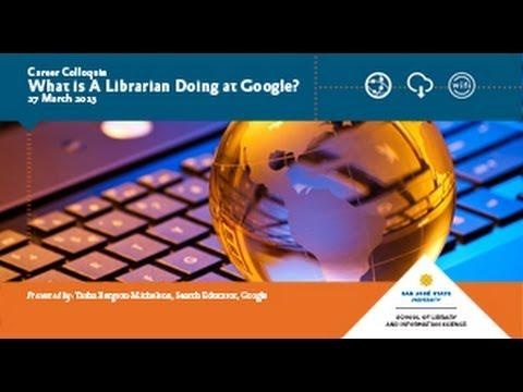 What is A Librarian Doing at Google?
