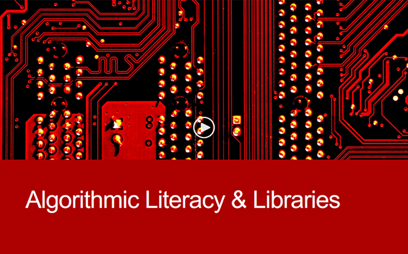 Algorithmic Literacy & Libraries