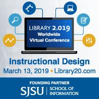 Library 2.019 Web Conference March 13, 2019 Instructional Design