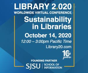 Library 2.020 Sustainability in Libraries web conference on October 14, 2020 at noon Pacific Time